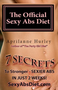The Official Sexy Abs Diet by Aprilanne Hurley